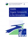 Volatile Organic Compounds in the Atmosphere - Ronald E. Hester, Roy M. Harrison, Royal Society of Chemistry, Anthony K. Barbour, N.A. Burdett, John Cairns Jr.