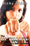 The Ultimate in Women's Self-Defense. - Ricky Sides, Jason Merrick