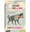 [(Dreams in a Time of War: A Childhood Memoir )] [Author: Ngugi Wa Thiong'o] [Mar-2011] - Ngugi Wa Thiong'o