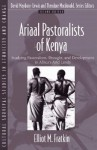 Ariaal Pastoralists of Kenya: Studying Pastoralism, Drought, and Development in Africa's Arid Lands (Part of the Cultural Survival Studies in Ethnicity and Change Series) (2nd Edition) - Elliot M. Fratkin