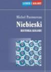 Niebieski. Historia koloru - Michel Pastoureau