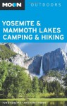 Moon Yosemite & Mammoth Lakes Camping & Hiking (Moon Outdoors) - Tom Stienstra, Ann Marie Brown