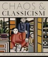 Chaos and Classicism: Art in France, Italy, and Germany, 1918-1936 - Kenneth E. Silver, Jeanne Nugent, James D. Herbert, Emily Braun
