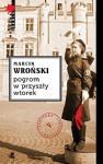 Pogrom w przyszły wtorek - Marcin Wroński
