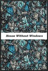 The House Without Windows & Eepersip's Life There - Barbara Newhall Follett