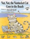 Nat, Nat, The Nantucket Cat Goes To The Beach - Peter W. Barnes, Cheryl Shaw Barnes