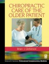 Chiropractic Care of the Older Patient - Brian J. Gleberzon