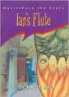 Ian's Flute - Mike Hamel
