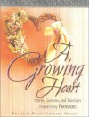 A Growing Heart: Stories, Lessons, And Exercises Inspired By Proverbs - Kathy Collard Miller
