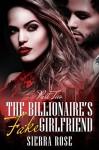 The Billionaire's Fake Girlfriend - Part 2 (The Billionaire Saga) - Sierra Rose
