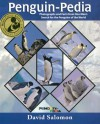 Penguin-Pedia: Photographs and Facts from One Man's Search for the Penguins of the World - David Salomon