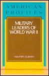 Military Leaders of World War II - Walter G. Olesky