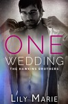 One Wedding (The Hawkins Brothers: Marcus Book 3) - Lily Marie
