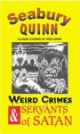 Weird Crimes and Servants of Satan - Quinn, Seabury, Peter Ruber