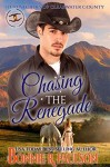Chasing the Renegade (Renegades of Clearwater County #2) - Bonnie R. Paulson