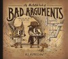 An Illustrated Book of Bad Arguments - Alejandro Giraldo, Ali Almossawi