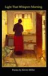 Light That Whispers Morning - Kevin Miller