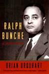 Ralph Bunche: An American Odyssey - Brian Urquhart