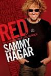 Red: My Uncensored life in Rock - Sammy Hagar, Joel Selvin, Michael Anthony