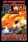 The War With Earth (New Kashubia) - Leo Frankowski, Dave Grossman