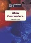 Alien Encounters - Patricia D. Netzley