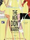 The Men I Didn't Marry (Audio) - Janice Kaplan, Lynn Schnurnberger, Susan Denaker