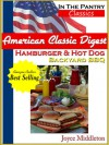 Hamburger & Hot Dog Backyard BBQ (American Classic Digest, #1) - Joyce Middleton