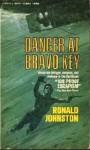 Danger at Bravo Key - Ronald Johnston