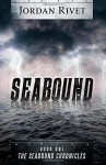 Seabound (Seabound Chronicles) (Volume 1) - Jordan Rivet