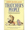 Thatcher's People - John Ranelagh