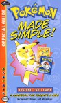 Pokemon Made Simple (Official Pokemon Guides) - Will McDermott, Michael Mikaelian