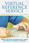 Virtual Reference Service: From Competencies to Assessment (The Virtual Reference Desk Series) - R. David Lankes