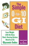 The Simple 0-to-10 GI Diet: Lose Weight with the Easy Food-Scoring System Based on the Glycemic Index - Azmina Govindji, Nina Puddefoot