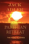 Parthian Retreat, the Road to Seres - Jack Adler