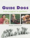 Guide Dogs: From Puppies to Partners - Diana Lawrenson