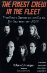 The Finest Crew in the Fleet: The Next Generation Cast on Screen and Off - Adam Shrager
