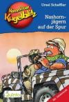 Kommissar Kugelblitz, Bd.16, Nashornjägern auf der Spur - Ursel Scheffler, Hannes Gerber