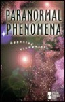 Paranormal Phenomena: Opposing Viewpoints - Paul A. Winters
