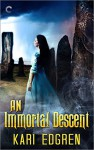 An Immortal Descent - Kari Edgren