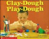 Clay-Dough, Play-Dough - Goldie Taub Chernoff, Margaret A. Hartelius