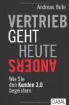 Vertrieb geht heute anders: Wie Sie den Kunden 3.0 begeistern - Andreas Buhr, Hermann Simon