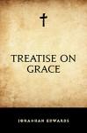 Treatise on Grace - Jonathan Edwards