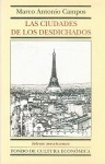 Las Ciudades de Los Desdichados - Marco Antonio Campos