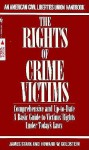 The Rights of Crime Victims: A Basic Guide to Victims' Rights Under Today's Laws - James Stark, Howard W. Goldstein