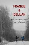 Frankie & Delilah - Delilah Borden, Francesca-Anna Daniels