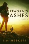 Reagan's Ashes - Jim Heskett