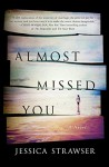Almost Missed You - Jessica Strawser