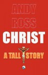 Christ - Andy Ross