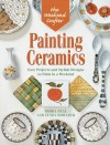 The Weekend Crafter®: Painting Ceramics: Easy Projects & Stylish Designs to Paint in a Weekend - Moira Neal, Lynda Howarth