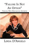 Failure Is Not An Option: Thriving With Rheumatoid Arthritis - Linda D 'Angelo, Linda D'Angelo